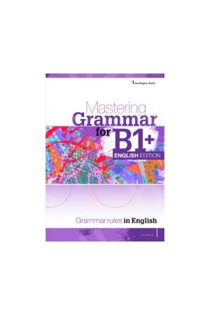 MASTERING GRAMMAR FOR B1+ ENGLISH EDITION