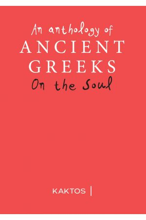 AN ANTHOLOGY OF ANCIENT GREEKS ON THE SOUL