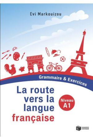 LA ROUTE VERS LA LANGUE FRANCAISE - GRAMMAIRE & EXERCICES - NIVEAU A1