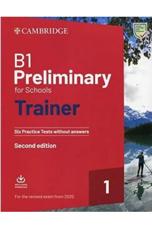 CAMBRIDGE PRELIMINARY FOR SCHOOLS 1 B1 TRAINER (+ DOWNLOADABLE AUDIO) WITHOUT ANSWERS (FOR REVISED EXAMS FROM 2020)