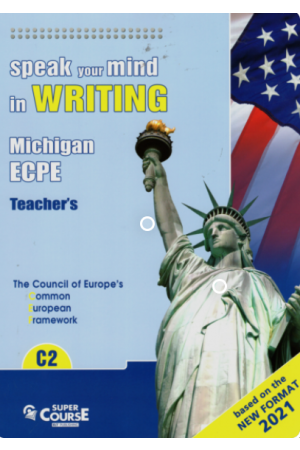 SPEAK YOUR MIND IN WRITING C2 TEACHERS - FORMAT 2021
