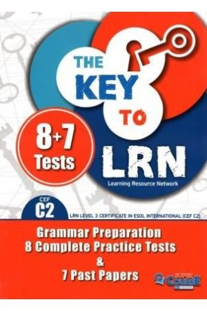 THE KEY TO LRN C2 GRAMMAR PREPARATION + 8 COMPLETE PR. TESTS + 7 PAST PAPERS TCHR'S 2018