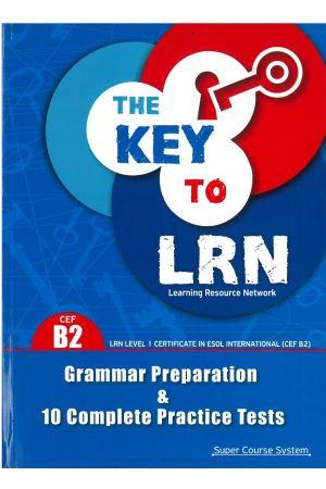 THE KEY TO LRN B2 GRAMMAR PREPARATION + 10 COMPLETE PR. TESTS