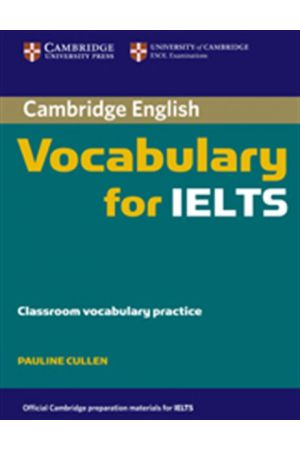 CAMBRIDGE VOCABULARY FOR IELTS STUDENT'S BOOK WITHOUT ANSWERS