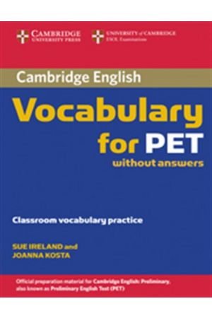 CAMBRIDGE VOCABULARY FOR PET STUDENT'S BOOK WITHOUT ANSWERS
