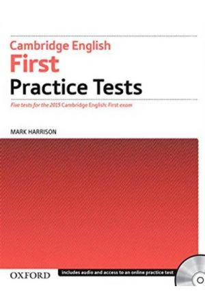 CAMBRIDGE ENGLISH FIRST PRACTICE TESTS (WITHOUT KEY) FOR THE 2015 EXAM