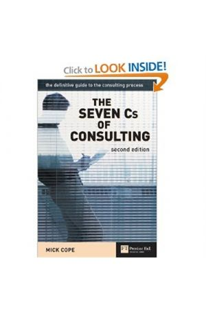 THE SEVEN CS OF CONSULTING 2ND ED.
