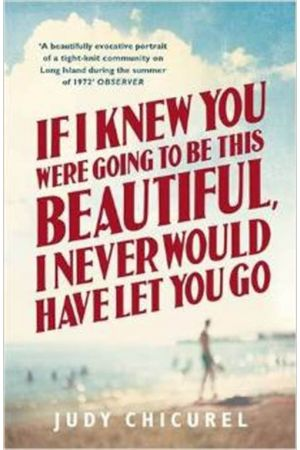 IF I KNEW YOU WERE GOING TO BE THIS BEAUTIFUL , I NEVER WOULD HAVE LET YOU GO PAPERBACK B FORMAT