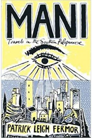MANI TRAVELS IN THE SOUTHERN PELOPONNESE PAPERBACK B FORMAT