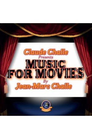 CLAUDE CHALLE PRESENTS – MUSIC FOR MOVIES