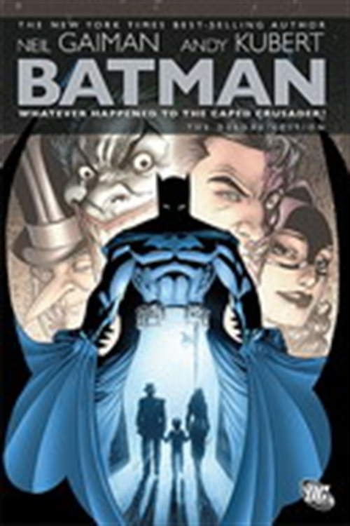 BATMAN:WHATEVER HAPPENED TO THE CAPED CRUSADER?
